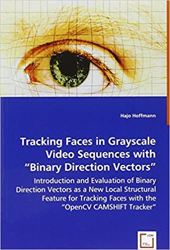 Tracking Faces in Grayscale Video Sequences with Binary