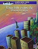 Una isla como tú, historias del barrio : para mi familia aquí y en la isla (Spanish Edition)