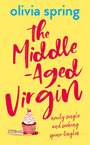 (The Middle-Aged Virgin: A Chick Lit, Romantic Comedy Novel: Newly Single And Seeking)