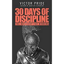 30 Days of Discipline: The Bootcamp for Winners