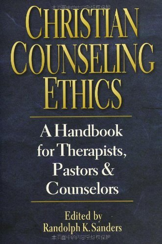 Christian Counseling Ethics: A Handbook for Therapists, Pastors & Counselors by Randolph K Sanders (1997-06-01)