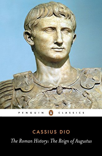 The Roman History: The Reign of Augustus (Penguin Classics) by Cassius Dio (1987-07-07)