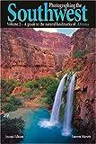 Photographing the Southwest: Volume 2--Arizona (2nd Ed.) (Photographing the Southwest)