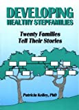 Developing Healthy Stepfamilies, Patricia Kelley and Terry S. Trepper, 1560238666