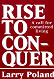 Rise to Conquer, Larry Poland, 0915684489