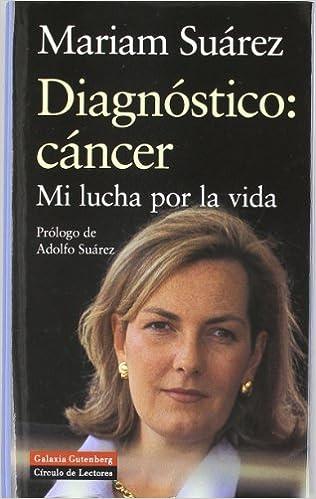 Descargas gratuitas de audiolibros para iPod nano Diagnóstico: cáncer: Mi lucha por la vida (Biografías y Memorias) in Spanish CHM 8481092959