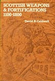 Scottish Weapons and Fortifications, 1100-1800 9780859760478