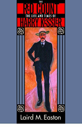 The Red Count: The Life and Times of Harry Kessler (Weimar and Now: German Cultural Criticism)