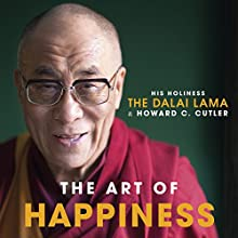 The Art of Happiness: A Handbook for Living Audiobook by  The Dalai Lama, Howard C. Cutler Narrated by To Be Announced