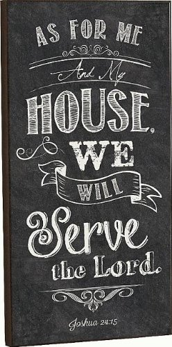 As For Me And My House, We Will Serve The Lord. Joshua 24:15 Chalkboard Art 16 X 8