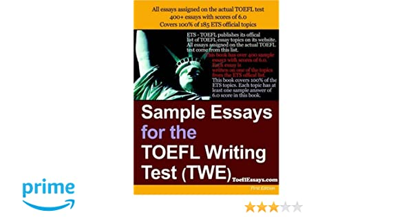 sample essays for the toefl writing test twe anonymous 9781411607743 amazoncom books - Toefl Essay Example