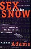 Book cover for Sex in the Snow : Canadian Social Values at the End of the Millennium
