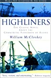 Highliners: The Classic Novel about the Commercial Fishermen of Alaska