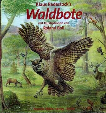 Klaus Radestock's Waldbote Taschenbuch – 30. November 2004 Bäßler H 3930388340 Garten