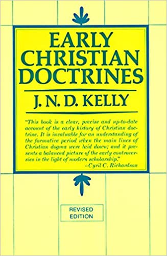 Early Christian Doctrines: Revised Edition: J  N  D  Kelly