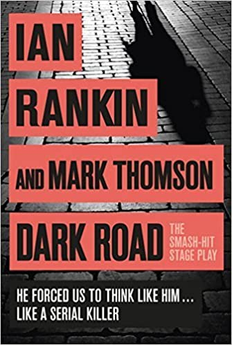 dark road a play by rankin ian thomson mark 2014 hardcover