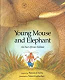 Young Mouse and Elephant, Pamela J. Farris, 0395739772