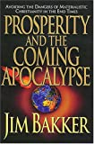 Prosperity and the Coming Apocalypse, Jim Bakker, 0785274588