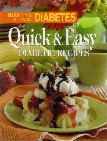 Quick and Easy Diabetic Recipes: Delicious Ways to Control Diabetes