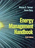 Energy Management Handbook Sixth Edition, Turner, Wayne C., 0849382343