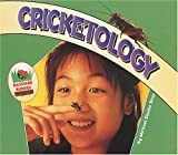 Cricketology, Michael Elsohn Ross, 0876149859