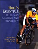 Hole's Essentials of Human Anatomy and Physiology, David Shier and Jackie Butler, 007256038X