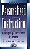 Personalized Instruction : Changing Classroom Practice, Keefe, James W. and Jenkins, John M., 1883001862
