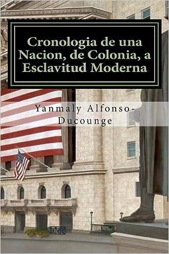 Cronología de una Nación, de Colonia a Esclavitud Moderna ...