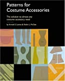 img - for Patterns for Costume Accessories: The Solution to Almost Any Costume Accessory Need book / textbook / text book