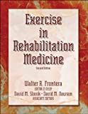 Exercise in Rehabilitation Medicine - 2nd Edition