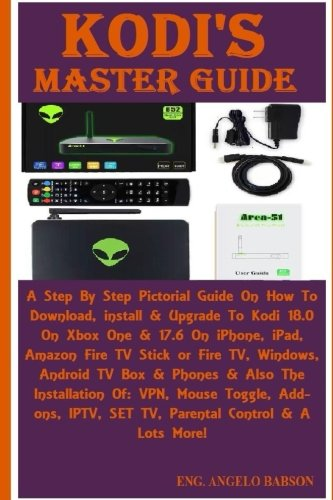 Toggle Manual (Kodi's Master Guide: A Step By Step Pictorial Guide On How To Download, install & Upgrade To Kodi 18.0 On Xbox One & 17.6 On iPhone, iPad, Amazon Fire ... VPN, Mouse Toggle, Add-ons, IPTV, SET TV...)