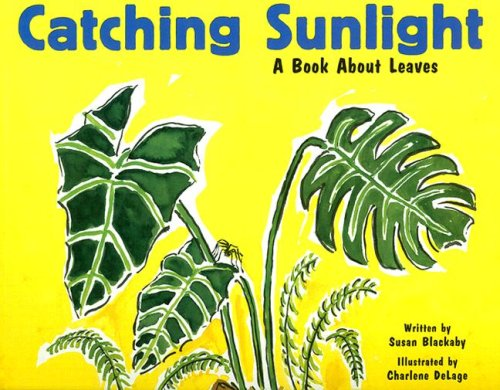 Catching Sunlight: A Book About Leaves (Growing Things)