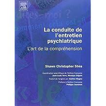 CONDUITE DE L'ENTRETIEN PSYCHIATRIQUE (LA) : L'ART DE LA COMPRÉHENSION