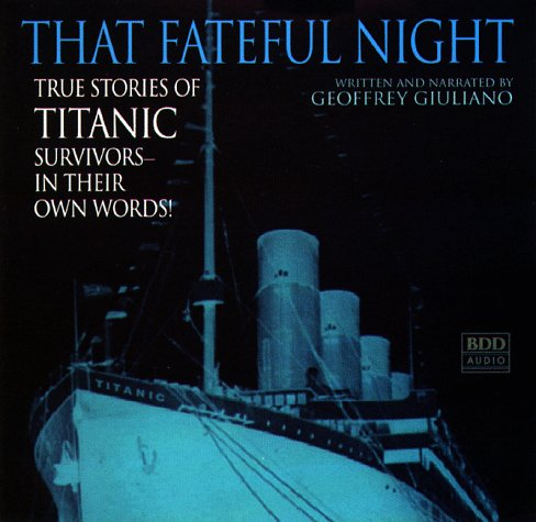 That Fateful Night: True Stories of Titanic Survivors, in Their Own Words by Brand: Random House Audio