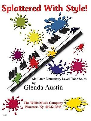 Read Online [(Splattered with Style!: A Collection of Later Elementary Level Piano Solos)] [Author: Glenda Austin] published on (July, 2005) ebook