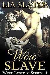 WereSlave: (A Hot Werewolf Shifter Romance) (Were Legends Book 1)