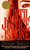 Until Justice Is Done, Christine McGuire, 0671530526