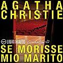 Se morisse mio marito: Un mistero per Hercule Poirot Audiobook by Agatha Christie Narrated by Riccardo Peroni, Ruggero Andreozzi, Federica Tabori