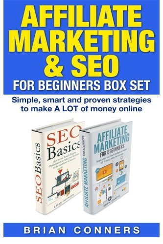 5180D17Vf0L - Affiliate Marketing & SEO for Beginners Box Set: Simple, smart and proven strategies to make A LOT of money online