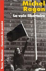 La voie libertaire par Michel Ragon