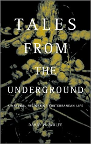 Download online Tales From The Underground: A Natural History Of Subterranean Life PDF