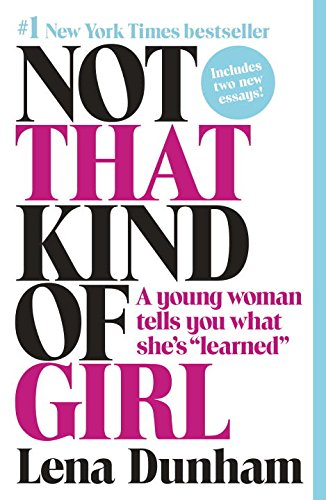 Not That Kind Of Girl  A Young Woman Tells You What Shes  Learned