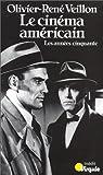 Le cinéma américain Tome 1 : Les Années cinquante par Veillon
