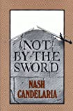 Not by the Sword, Nash Candelaria, 0916950301