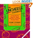 """The Uncheese Cookbook: Creating Amazing Dairy-Free Cheese Substitutes and Classic """"Uncheese"""" Dishes"""