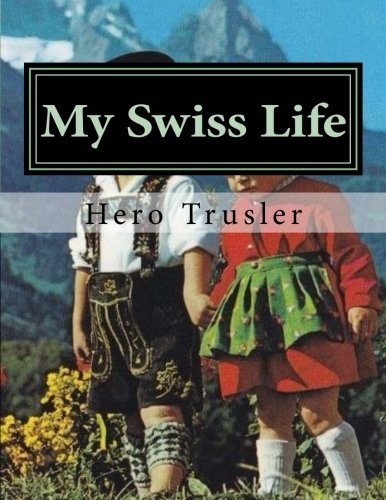 Hm Swiss (My Swiss Life: Recollections of an American Au Pair in Switzerland)