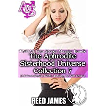 The Aphrodite Sisterhood Universe Collection 7 (TWELVE Futa Stories Massive Bundle): (A Futa-on-Female, BDSM, Spanking, Hot Wife Erotica)