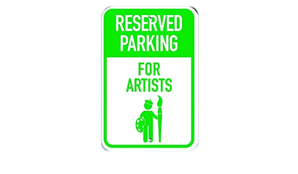 12 x 18 PetKa Signs and Graphics PKRP-0593-RA/_Resevered Parking for Artist Aluminum Sign Silhouette Artist Green