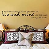 Whatever Our Souls Are Made Of,His And Mine Are The Same - Emily Bronte Vinyl Wall Decal Lettering Quote Wedding Bedroom(Custom,s)