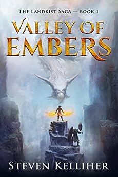 Valley of Embers (The Landkist Saga Book 1) by [Kelliher, Steven]